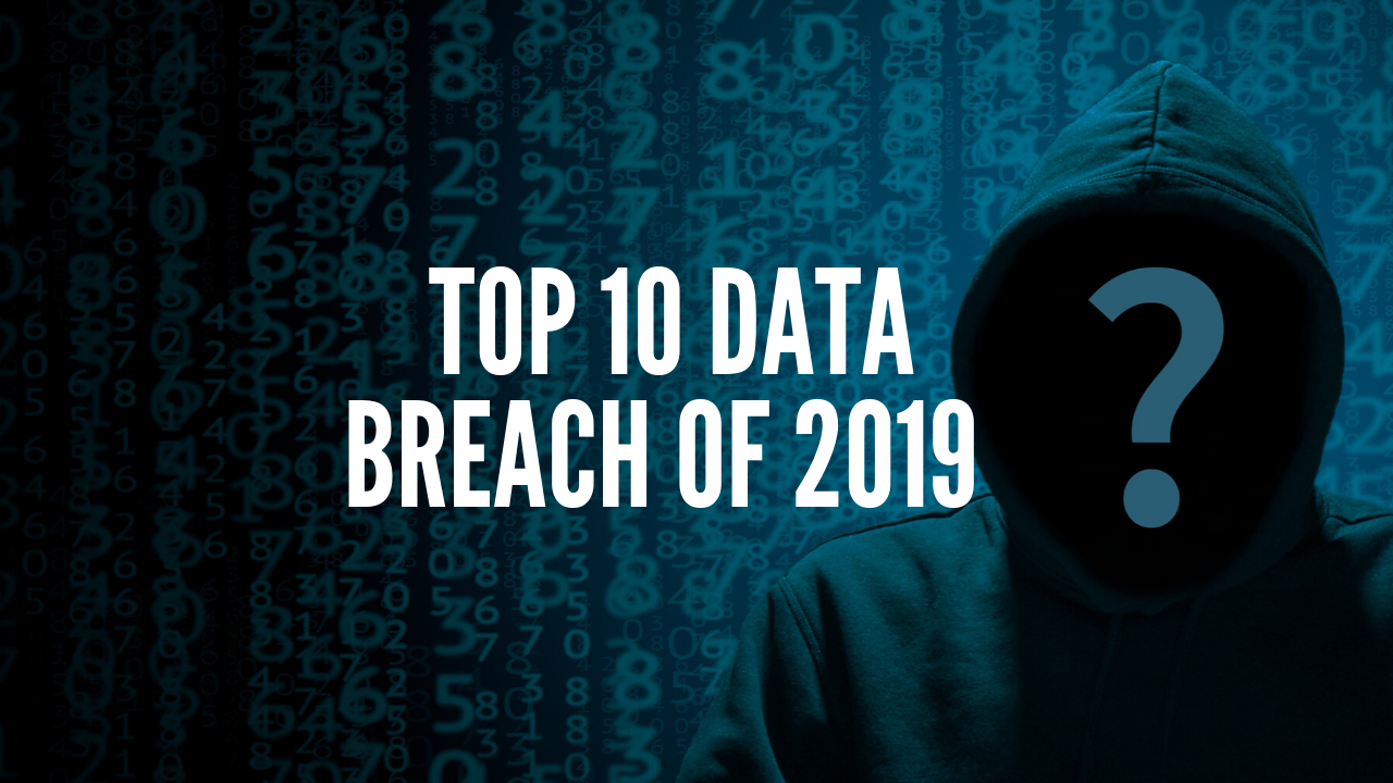 Photo of Top 10 Data Breach of 2019 | Exclusive