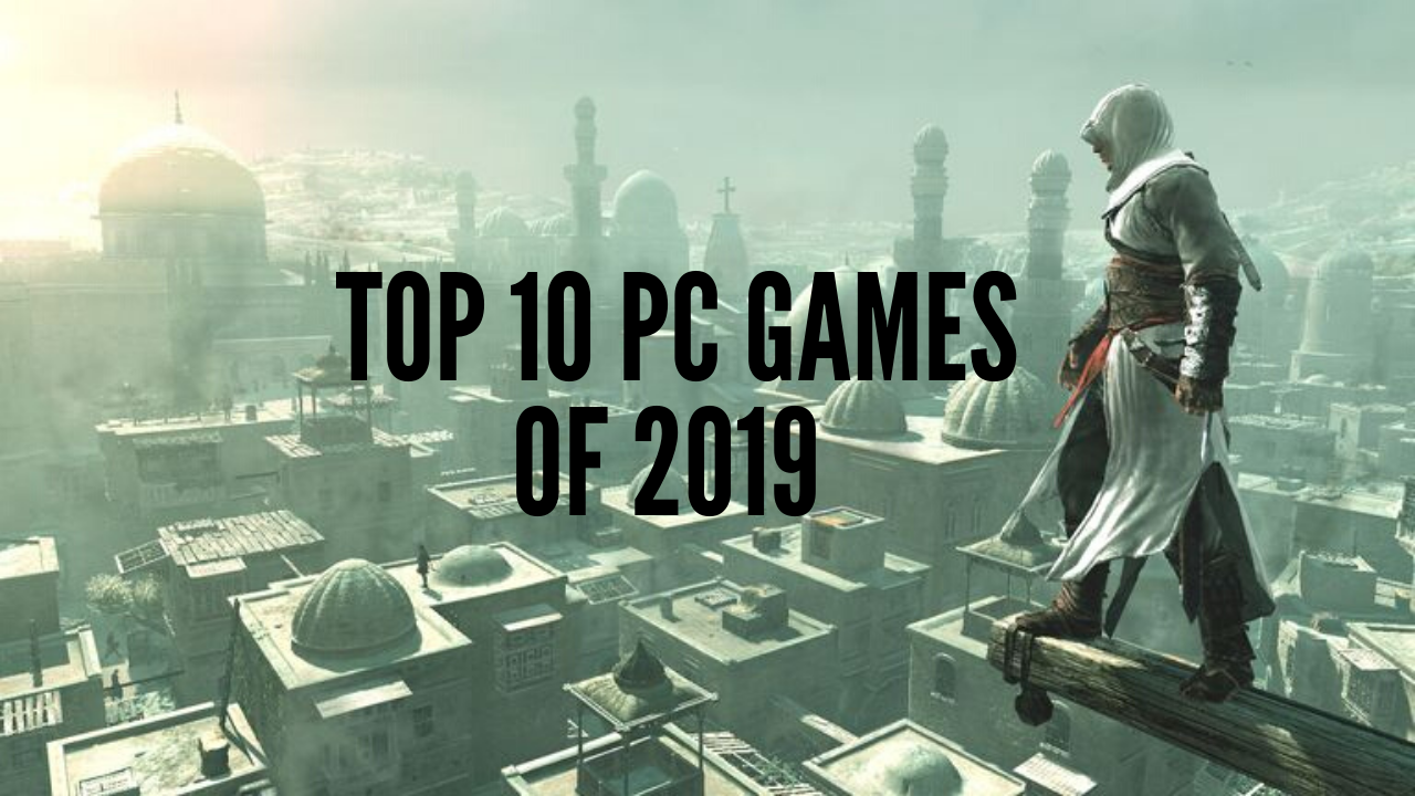 Photo of Top 10 PC Games of 2019 | Exclusive
