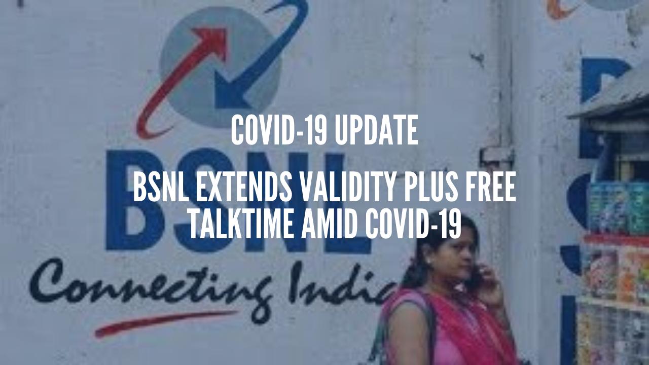 BSNL Extends Validity Plus Free Talktime Amid COVID-19