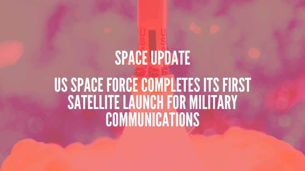 Photo of US Space Force completes its first satellite launch for military communications
