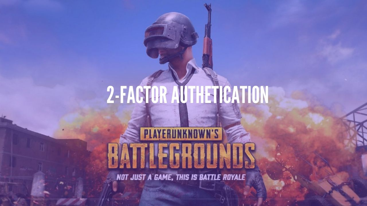 Photo of PUBG to add two-factor authentication to prevent account hacking