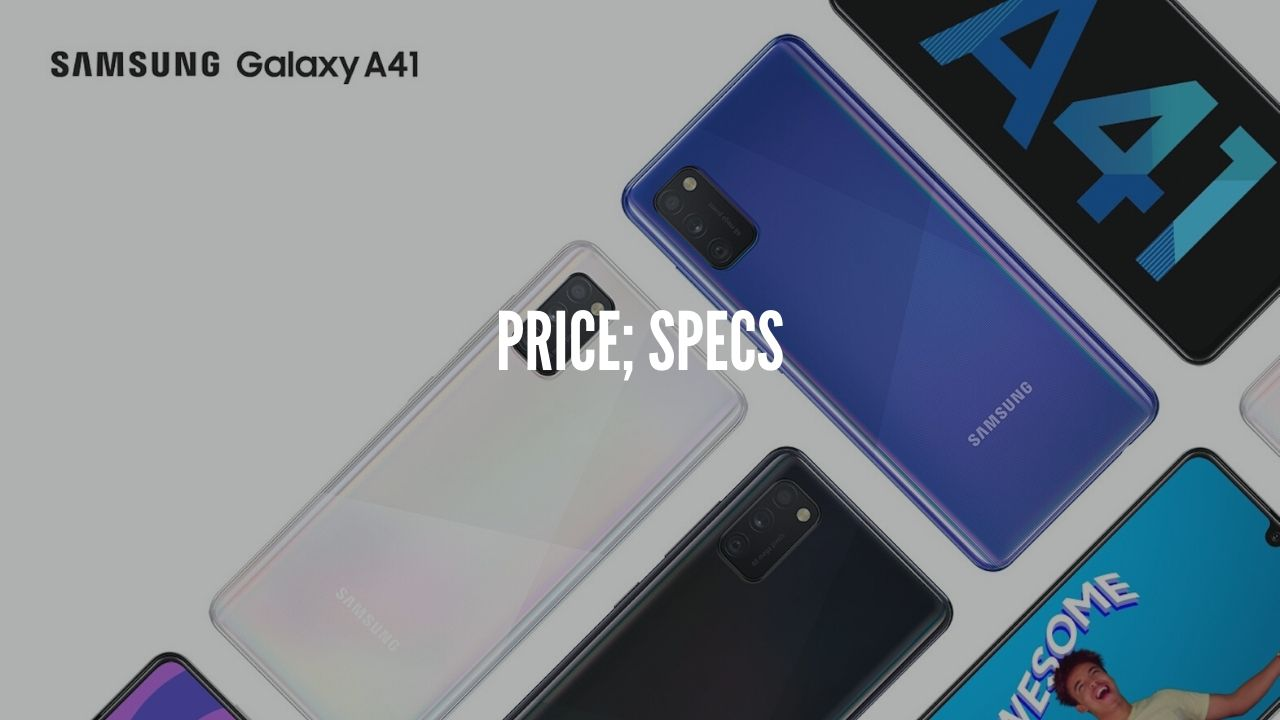 Photo of Samsung Galaxy A41 – Price Revealed