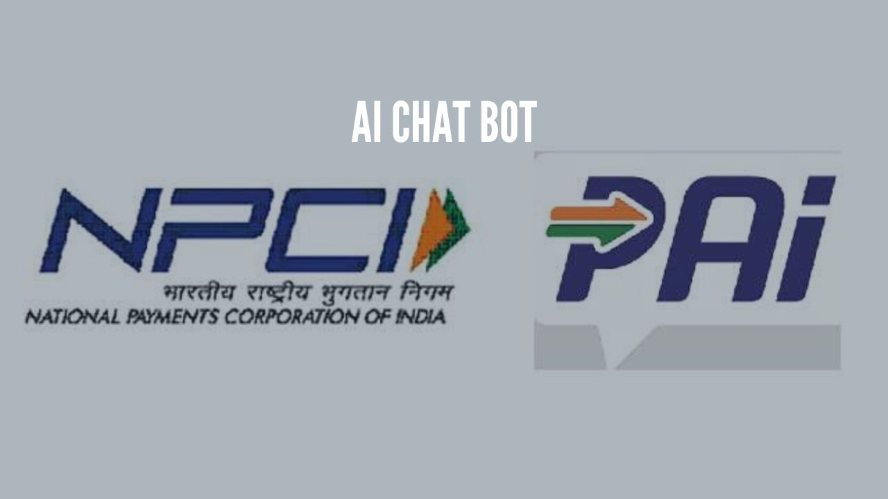 Photo of NPCI Launches PAi, AI based Chatbot