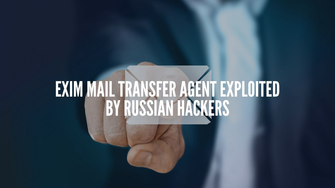 Photo of Exim mail transfer agent Exploited by Russian Hackers