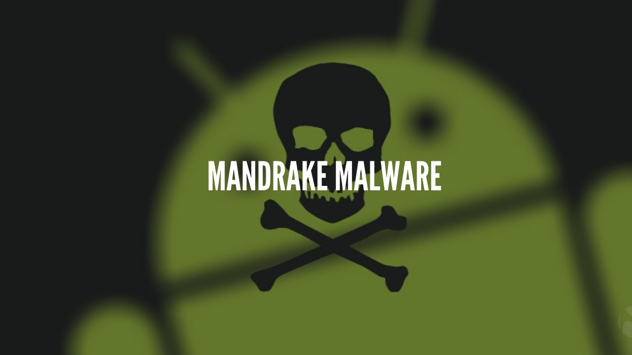 Mandrake Android Malware Stayed Hidden Since Years