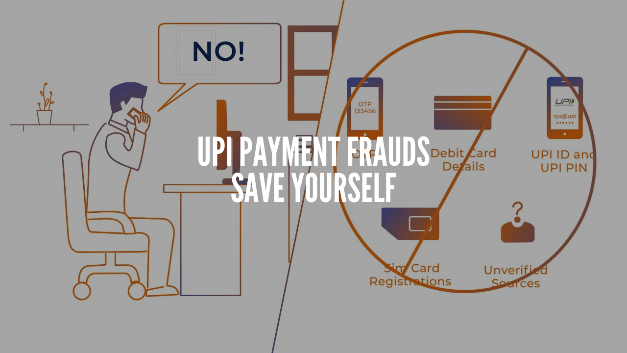 Photo of In-Depth Analysis of UPI Payment Frauds: How to Save Yourself From Scams?
