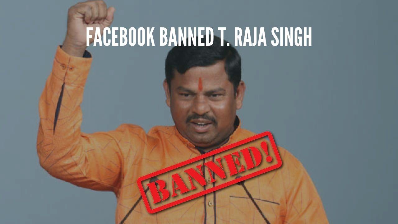 Facebook banned t. Raja singh