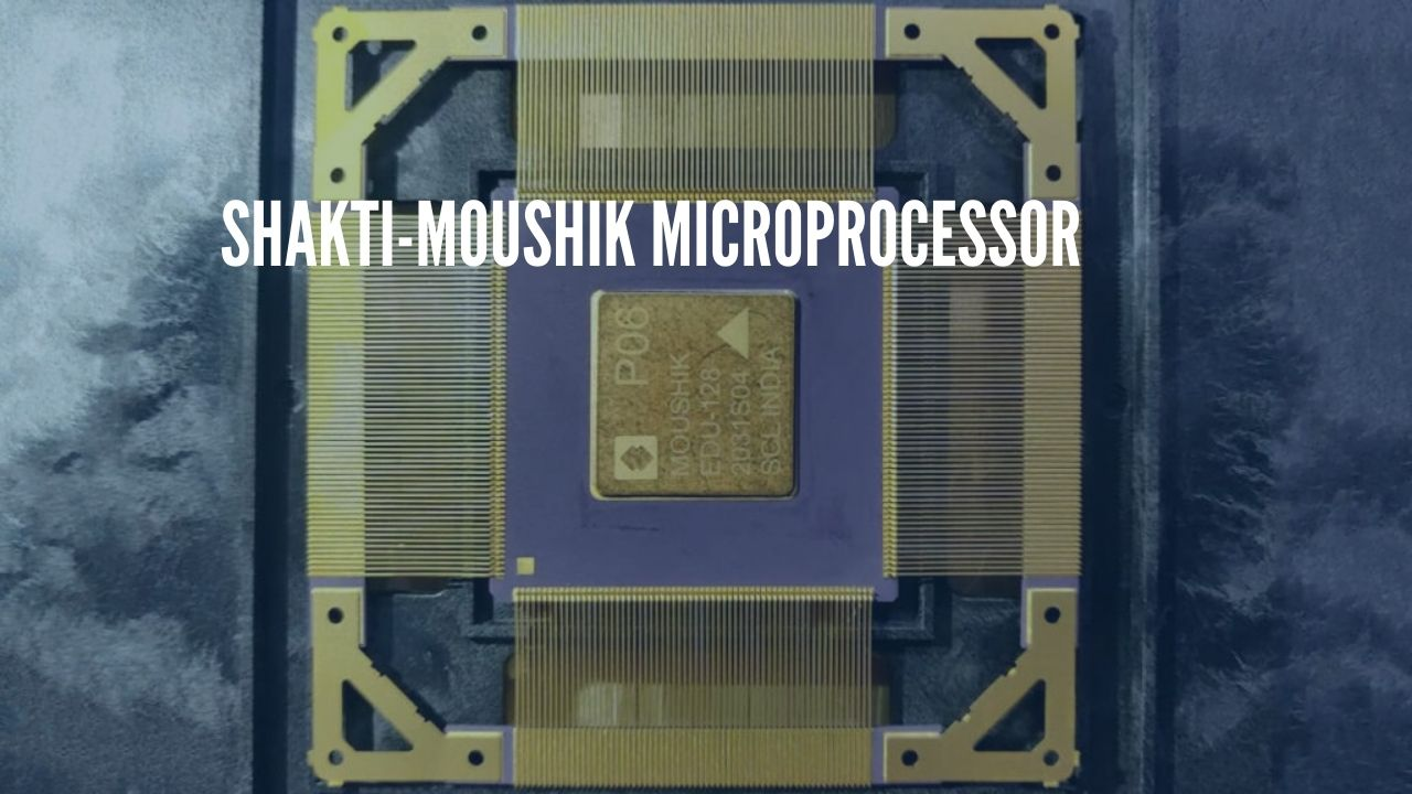 Photo of SHAKTI-MOUSHIK Third Successful Indian Microprocessor Developed