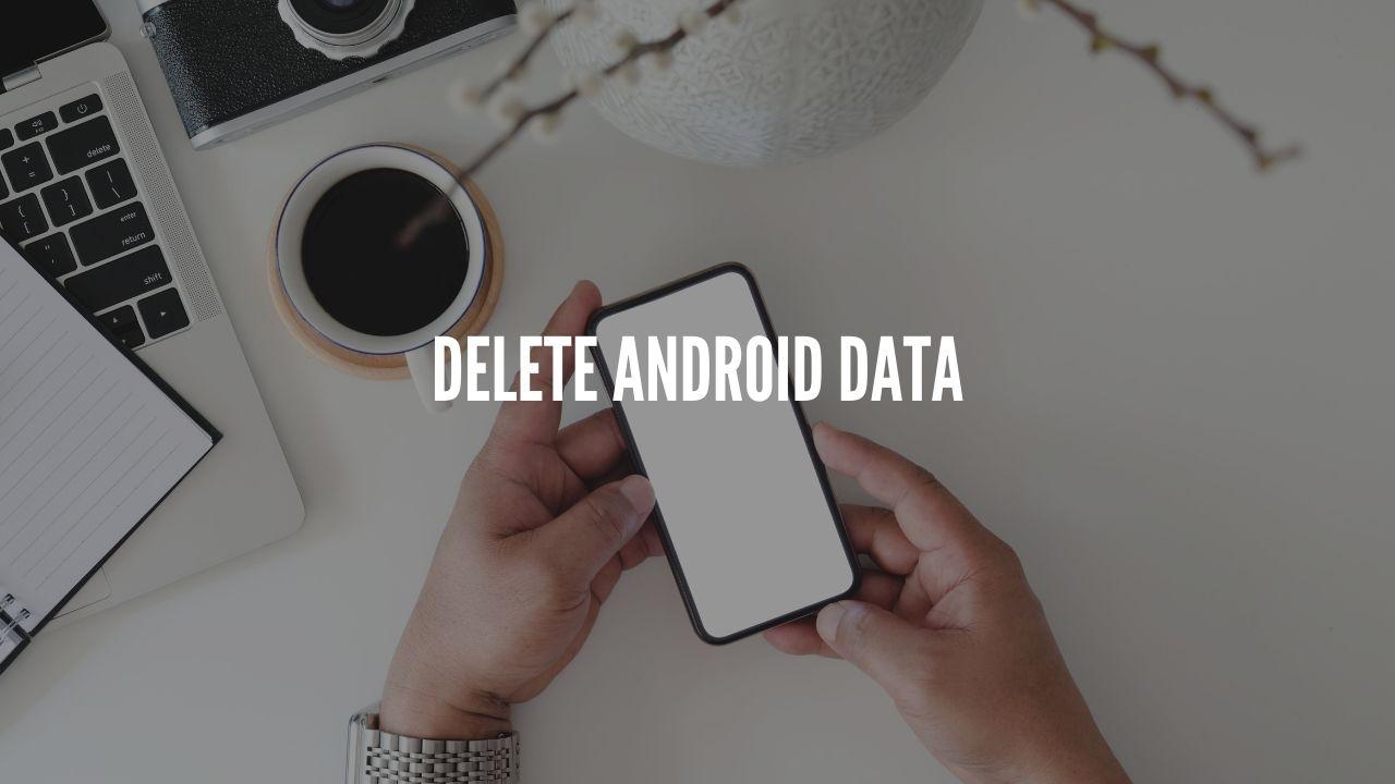 delete android data