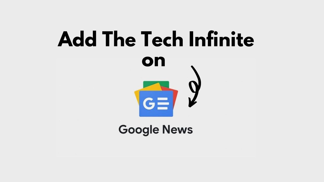 google news thetechinfinite