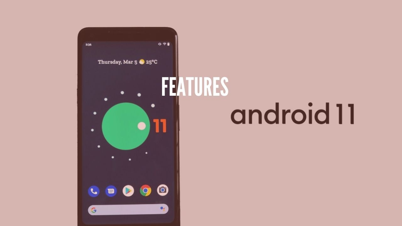 android 11 features key featurs