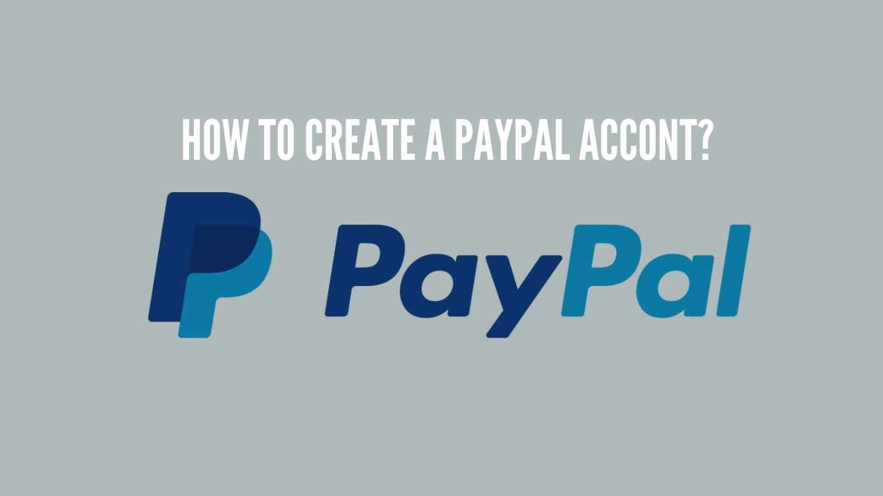 Photo of How to Set up a PayPal Account?