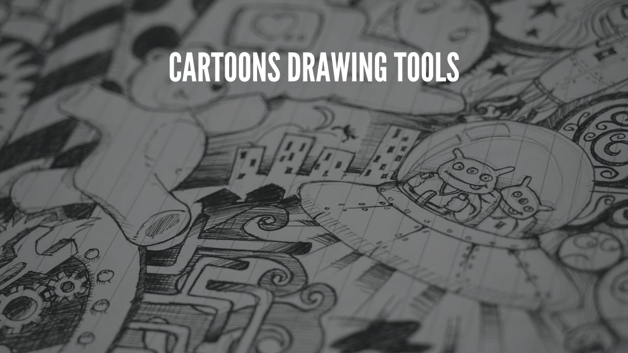 cartoons drawing tools