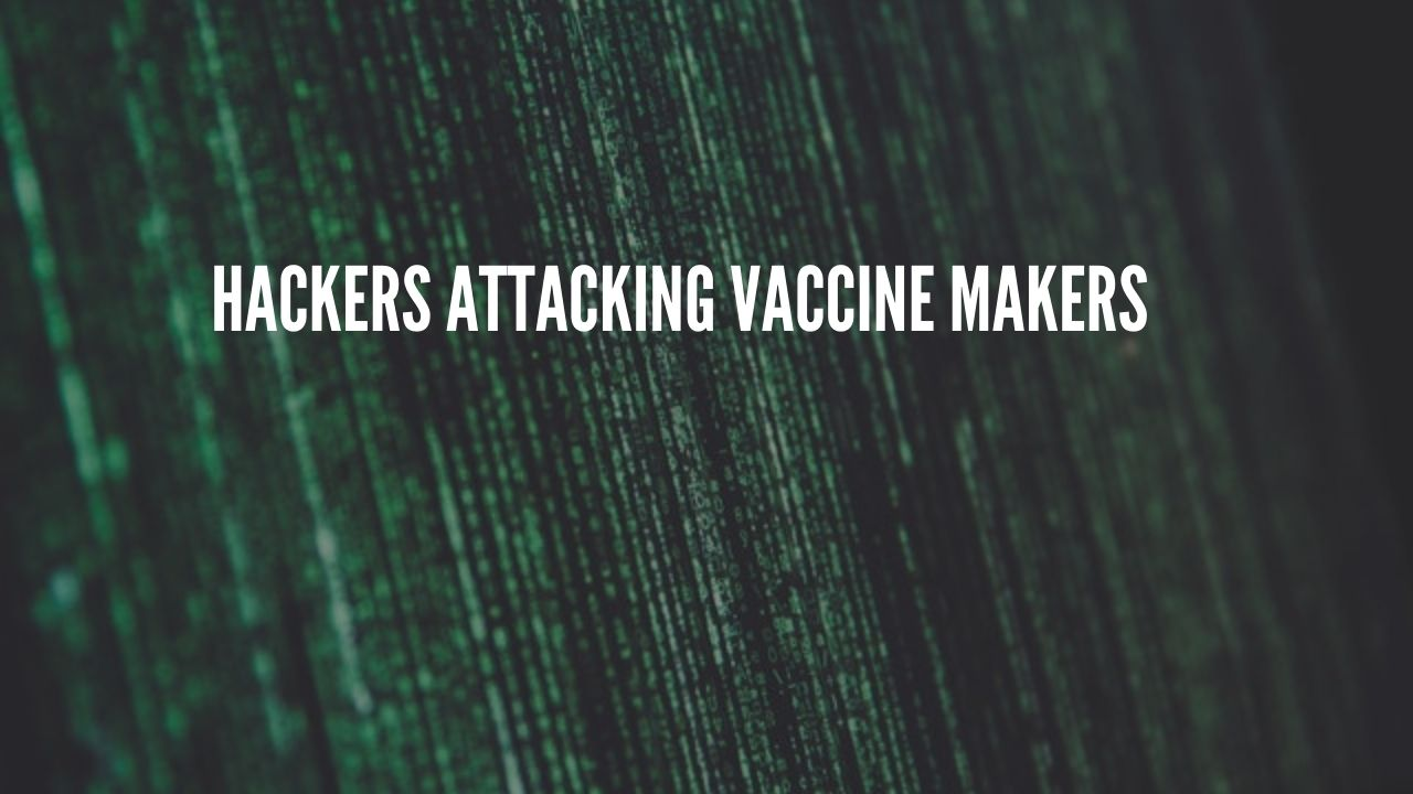Photo of Russian and North Korean Hackers are Targeting Corona Vaccine Makers