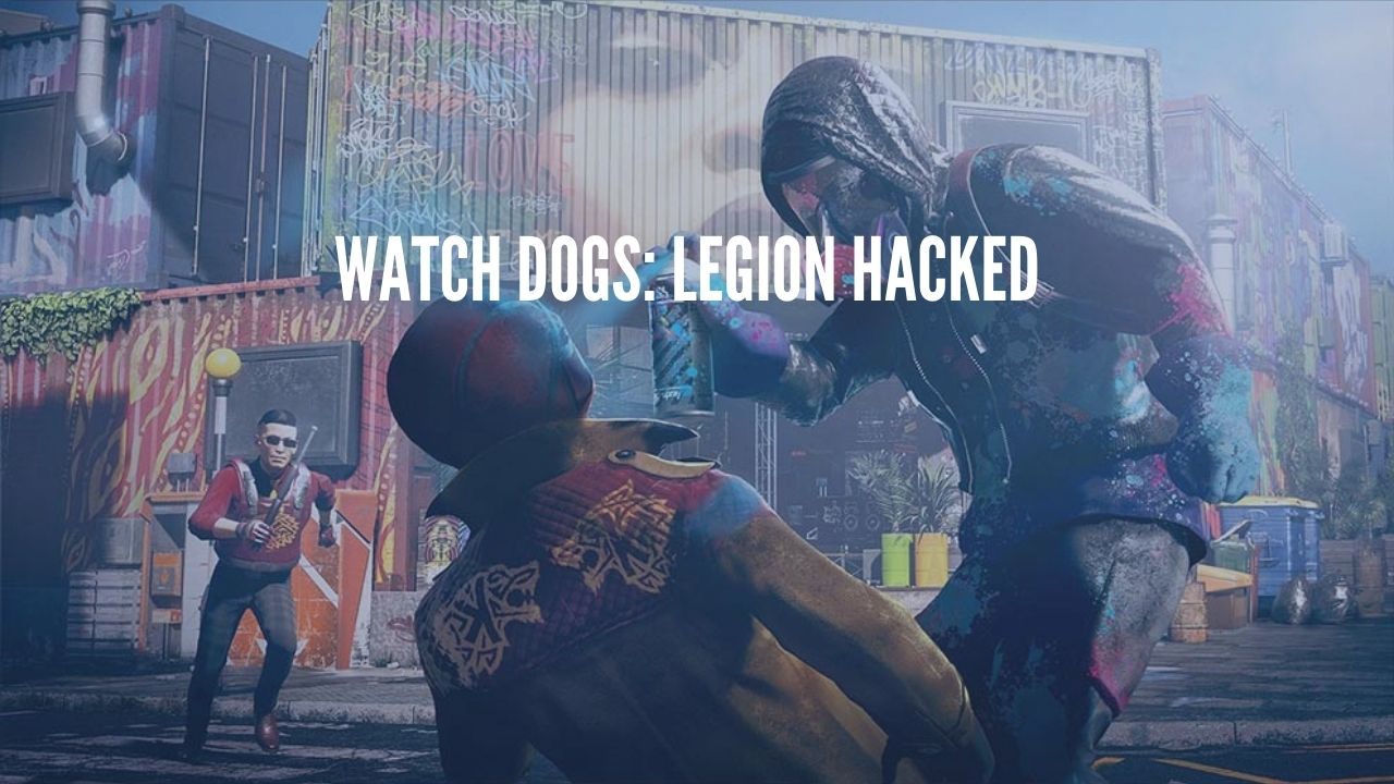 watch Dogs: LEgion Hacked