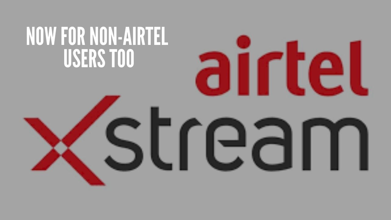 Photo of Airtel Xstream Subscription At Rs. 49/month For Non-Airtel Users