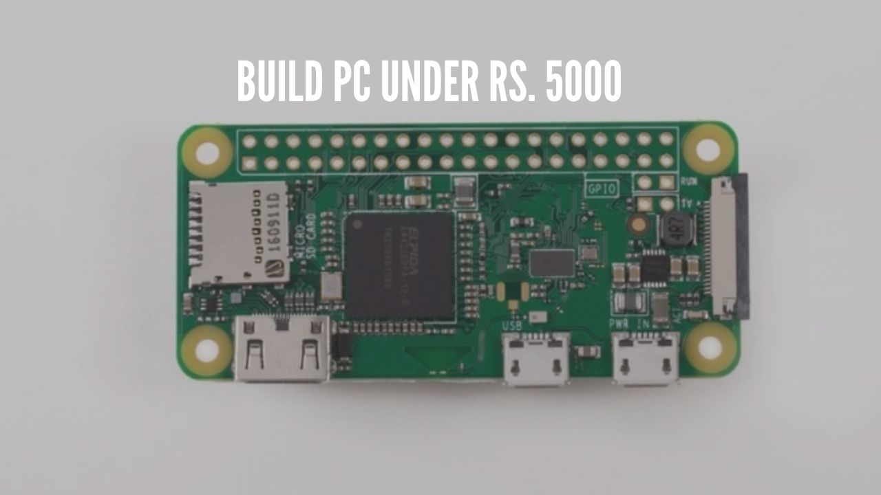build Pc under Rs. 5000