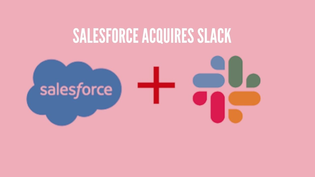 Photo of Salesforce Acquiring Slack For $27.7 Billion