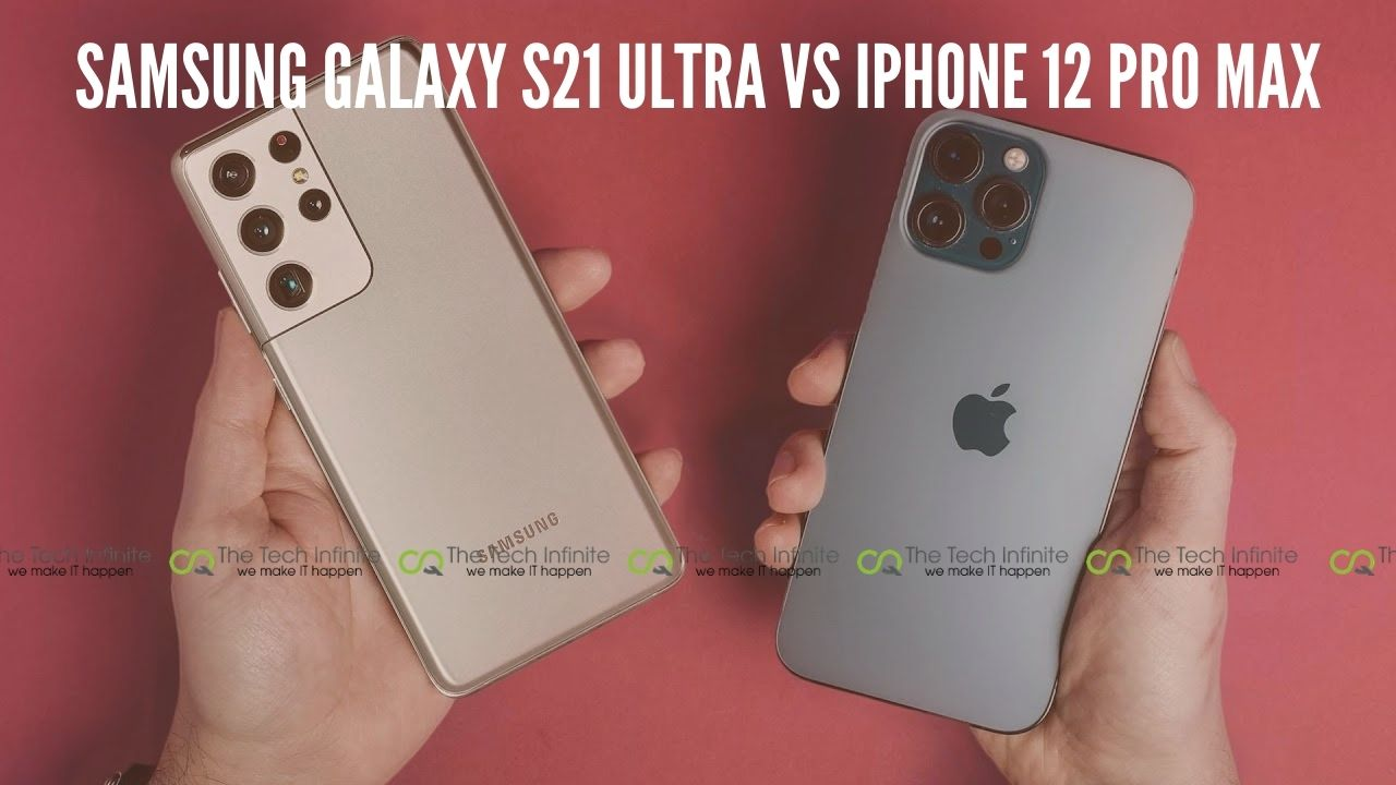 Samsung Galaxy S21 Ultra VS iPhone 12 Pro Max
