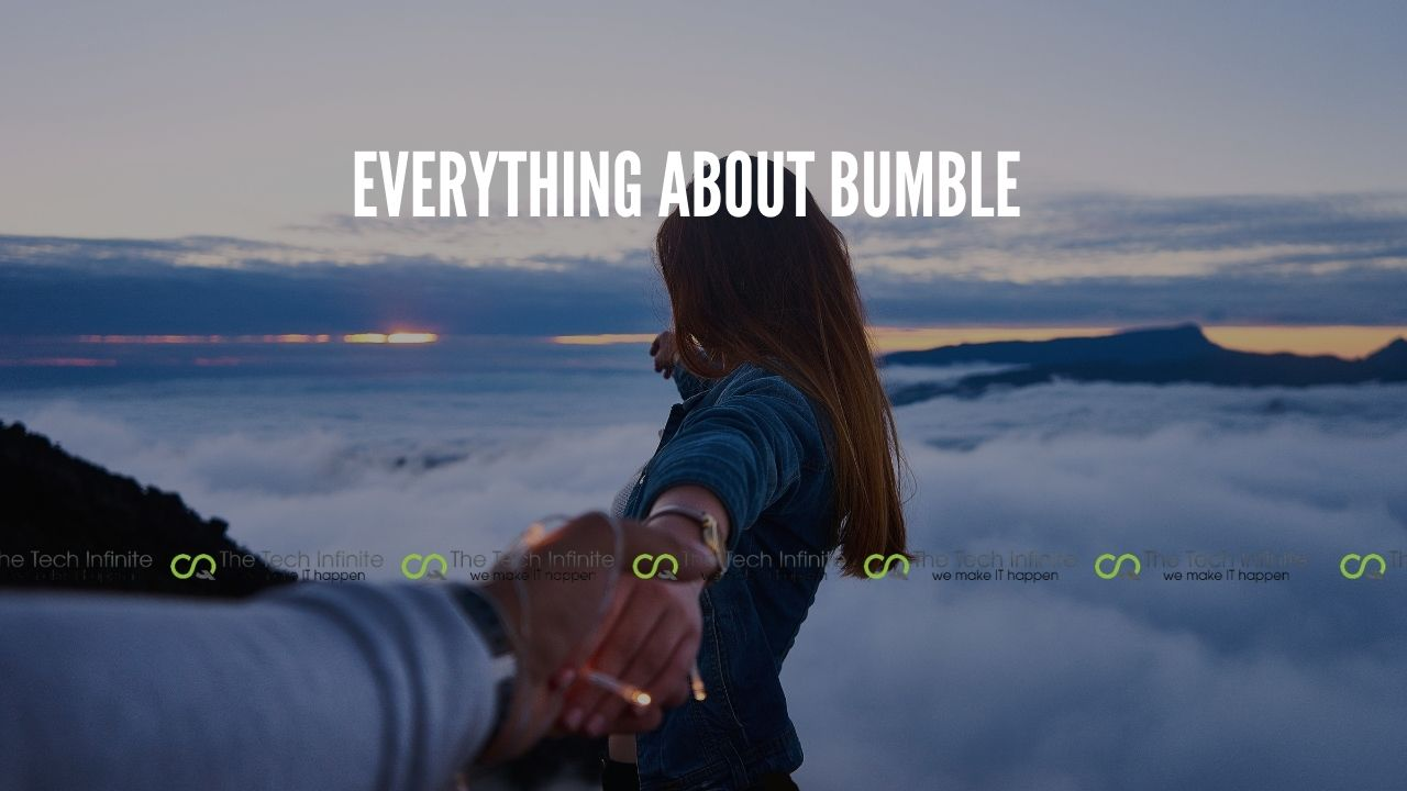 everything about bumble