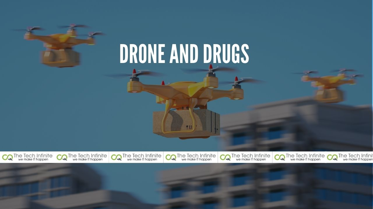 Drone and Drugs
